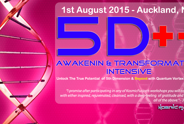 Kosmic Fusion® – 5D++ AwaKeNiN & TrANsForMaTioN Intensive Workshop Auckland New Zealand - [August 2015] - Kosmic Fusion - Home of Quantum Vortex Energy®