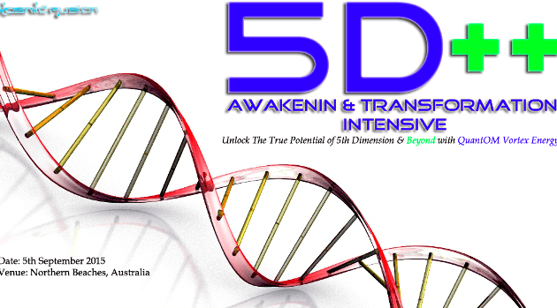 Kosmic Fusion® – 5D++ AwaKeNiN & TrANsForMaTioN Intensive Workshop Northern Beaches NSW Australia - [September 2015] - Kosmic Fusion - Home of Quantum Vortex Energy® small