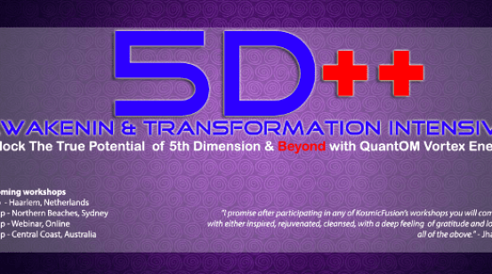 Kosmic Fusion ® – 5D++ AwaKeNiN & TrANsForMaTioN Intensive Workshop in Australia & Netherlands– [August and September 2016]