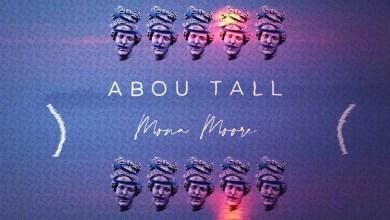 Photo of Abou Tall – Mona Moore Lyrics