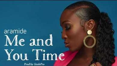 Photo of Aramide – Me and You Time Lyrics