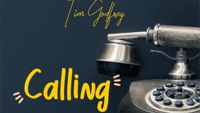 Photo of Tim Godfrey – Calling Lyrics