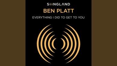 Photo of Ben Platt – Everything I Did to Get to You Lyrics