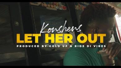 Photo of Konshens – Let Her Out