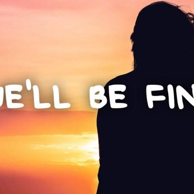 Luz - We'll be fine Lyrics