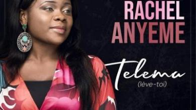 Photo of Rachel Anyeme – Telema (Lève-Toi) lyrics