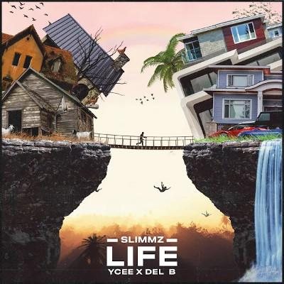 Slimmz Ft Del B x Ycee - Life lyrics