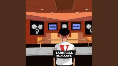 Photo of Bankroll Blockaye – Scenes lyrics