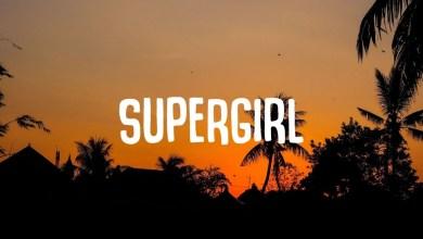 Photo of DJ Dark & Mentol – Supergirl Lyrics