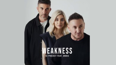 Photo of DJ Project Ft Andia – Weakness Lyrics