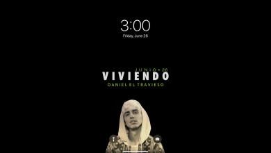 Photo of Daniel El Travieso – Viviendo lyrics