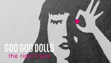 Photo of Goo Goo Dolls – The Right Track lyrics