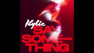 Photo of Kylie Minogue – Say Something lyrics