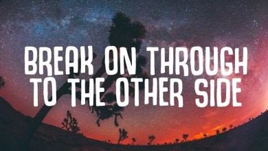 Photo of Run and Hide Ft Lukas Toro – Break On Through To The Other Side Lyrics