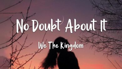 Photo of We The Kingdom – No Doubt About It Lyrics