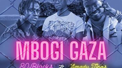 Photo of 80Blacks Ft. Mbogi Genje (Smady Tings) – Mbogi Gaza Lyrics