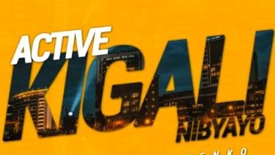 Photo of Active – Kigali Nibyayo Lyrics