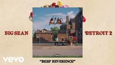Photo of Big Sean Ft Nipsey Hussle – Deep Reverence lyrics
