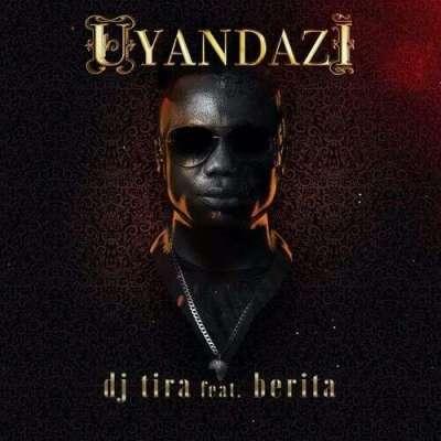 DJ Tira Ft Berita - Uyandazi Lyrics