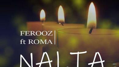 Photo of Ferooz Ft Roma – Nalia Lyrics