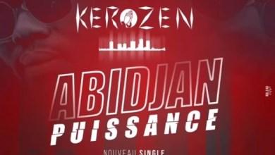 Photo of KEROZEN – ABIDJAN PUISSANCE Lyrics