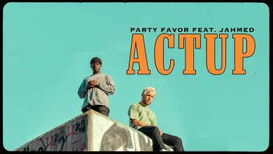 Photo of Party Favor Ft JAHMED – ACTUP Lyrics