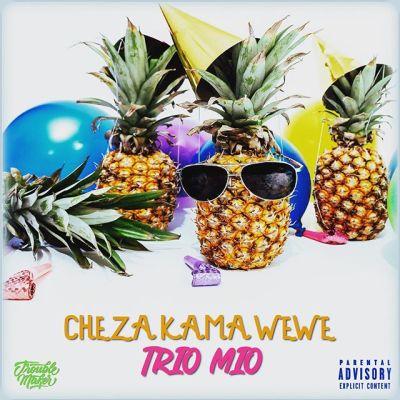 TRIO MIO - Cheza Kama Wewe Lyrics