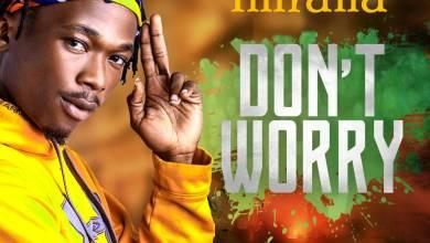 Photo of Imrana – Don't Worry Lyrics