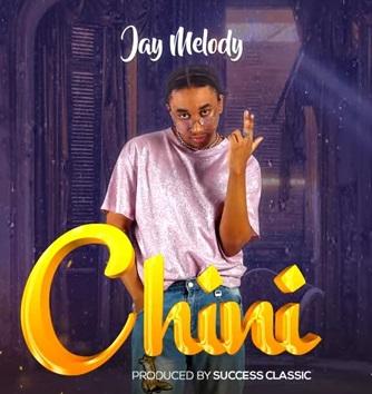 Jay melody - Chini Lyrics