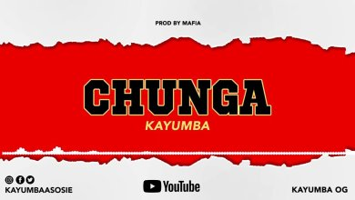 Photo of KAYUMBA – Chunga Lyrics