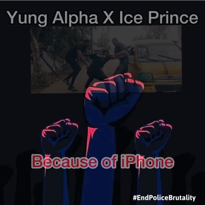 """Yung Alpha x Ice Prince – """"Because Of iPhone"""""""