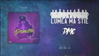 Photo of DMC – Lumea ma stie Versuri (Lyrics)