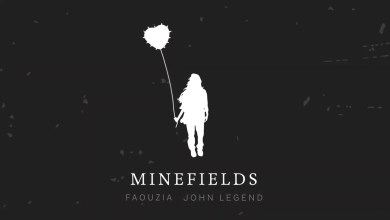 Photo of Faouzia & John Legend – Minefields Lyrics