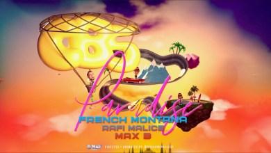 Photo of French Montana Ft Rafi Malice & Max B – Paradise Lyrics