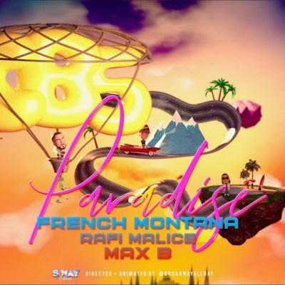 French Montana Ft Rafi Malice & Max B – Paradise Lyrics