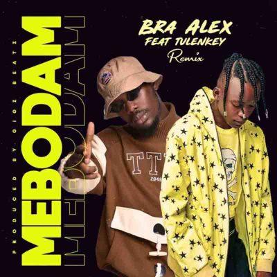 Bra Alex - Mebodam Remix Ft Tulenkey