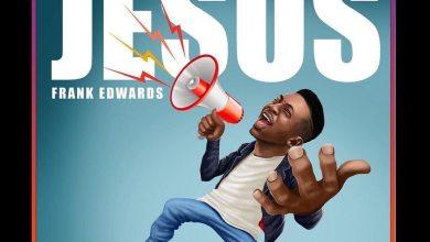 Photo of FRANK EDWARDS – Jesus Lyrics