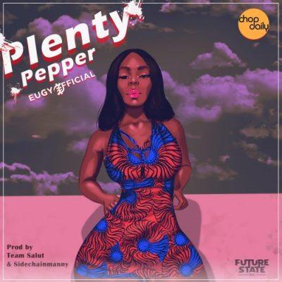 Eugy Official – Plenty Pepper