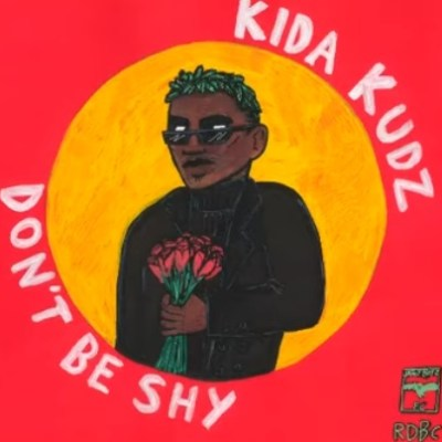 KIDA KUDZ - Don't Be Shy Lyrics