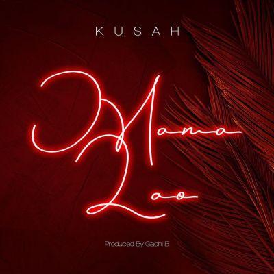 KUSAH - Mama Lao Lyrics