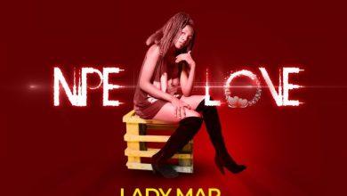 Photo of LADY MAR Ft. ONE SIX – NIPE LOVE