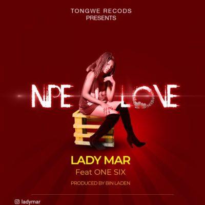 LADY MAR Ft. ONE SIX – NIPE LOVE