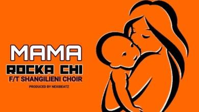 Photo of Rocka Chi Ft. Shangilieni Choir – Mama