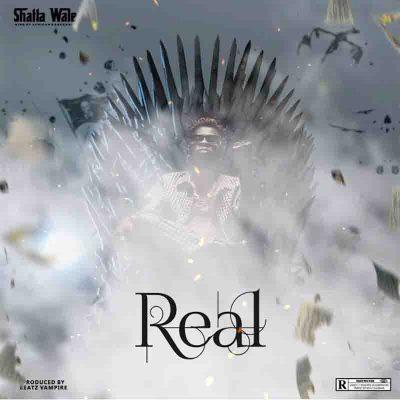 Shatta Wale - Real (Prod. By Beatz Vampire)