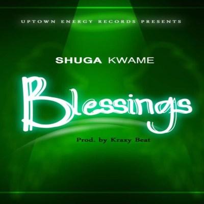 Shuga Kwame – Blessings