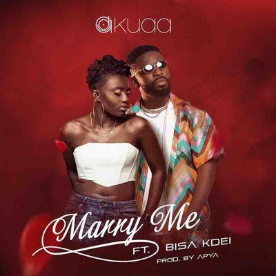 DJ Akuaa - Marry Me Ft Bisa Kdei