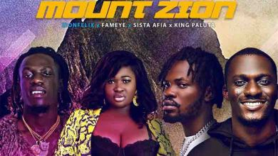 Photo of Zionfelix – Mount Zion Ft Fameye x Sista Afia & King Paluta