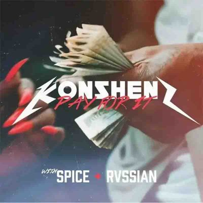 Konshens - Pay For It Ft Spice & Rvssian