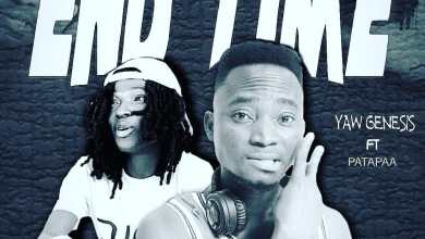 Photo of Yaw Genesis Ft Patapaa – End Time (Prod. By Master Kay Beatz)