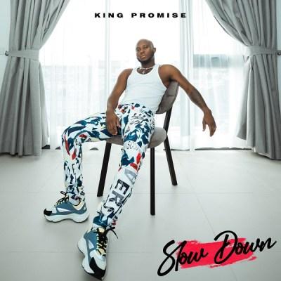 King Promise – Slow Down Lyrics